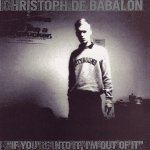 Christoph De Babalon - If You're Into It, I'm Out of It - 2 x lp