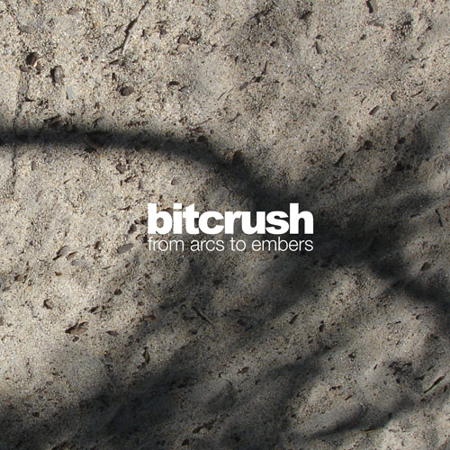 bitcrush - from arcs to embers